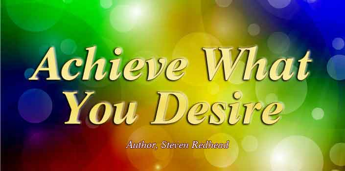 Achieve What You Desire